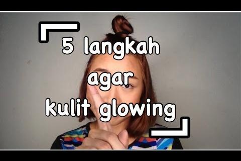 Perawatan Agar Wajah Glowing